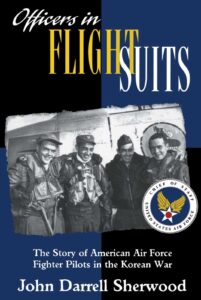 John Darrell Sherwood, 『Officers in Flight Suits: The Story of American Air Force Fighter Pilots in the Korean War』, New York University Press, 1966
